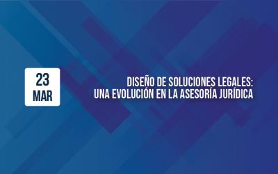 Diseño de Soluciones Legales: una evolución en la asesoría jurídica
