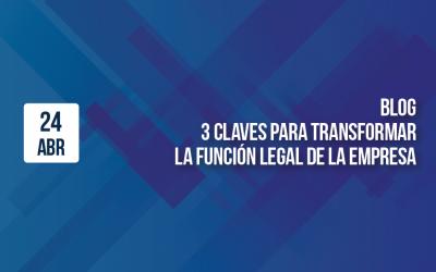 Tres claves para transformar la función legal de la empresa
