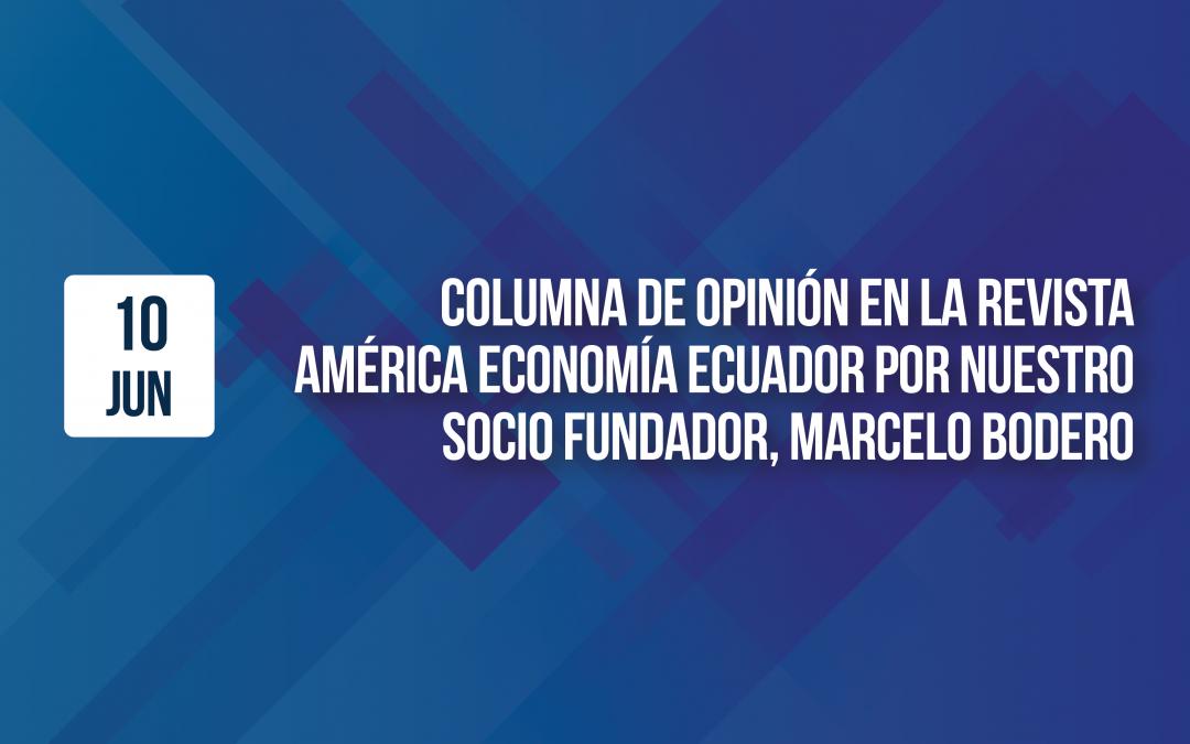 Columna de opinión en la Revista América Economía